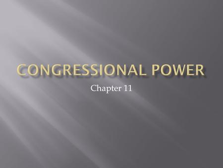 Congressional Power Chapter 11.