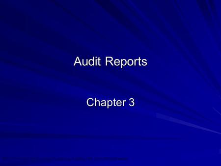 ©2010 Prentice Hall Business Publishing, Auditing 13/e, Arens/Elder/Beasley 3 - 1 Audit Reports Chapter 3.