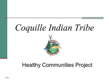 Coquille Indian Tribe Healthy Communities Project M7572.