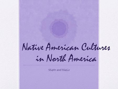 Native American <strong>Cultures</strong> in North America