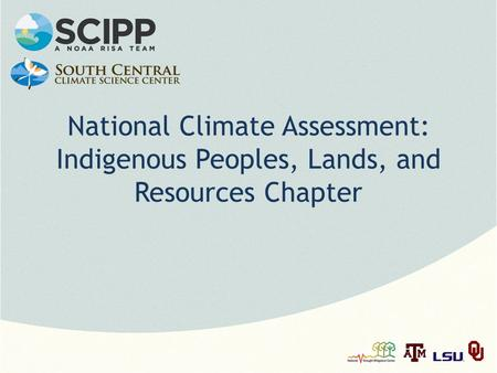National Climate Assessment: Indigenous Peoples, Lands, and Resources Chapter.