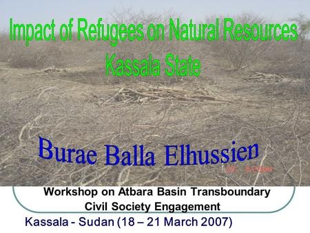 Workshop on Atbara Basin Transboundary Civil Society Engagement Kassala - Sudan (18 – 21 March 2007)