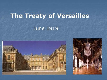 The Treaty of Versailles June 1919. The Big Four Woodrow Wilson USA David Lloyd-George Great Britain Georges Clemenceau France Vittorio Orlando Italy.
