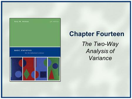 Chapter Fourteen The Two-Way Analysis of Variance.