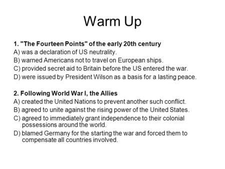 Warm Up 1. The Fourteen Points of the early 20th century