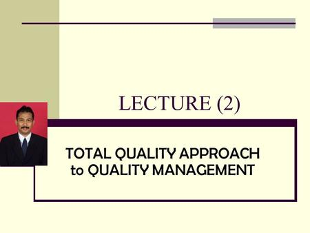 TOTAL QUALITY APPROACH to QUALITY MANAGEMENT