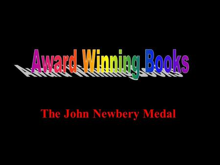 The John Newbery Medal. Newbery Beginnings The Newbery medal was created in 1922 by the American Library association. The medal is awarded to the best.