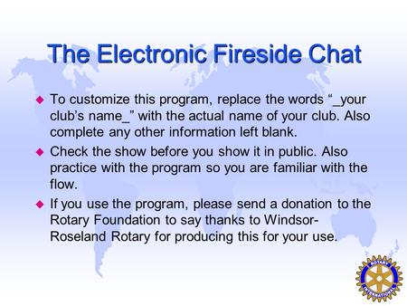 "The Electronic Fireside Chat u To customize this program, replace the words ""_your club's name_"" with the actual name of your club. Also complete any."