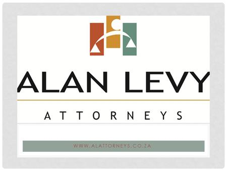 WWW.ALATTORNEYS.CO.ZA. PRESENTED BY: ALAN LEVY OF ALAN LEVY ATTORNEYS' THE AMENDED PRESCRIBED MANAGEMENT RULES (PMR)