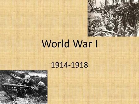 World War I 1914-1918. Causes of the War Nationalism- Balkans (Greece, Serbia, Bulgaria, Albania, Rumania) Imperialism- ¼ of the world under British rule,