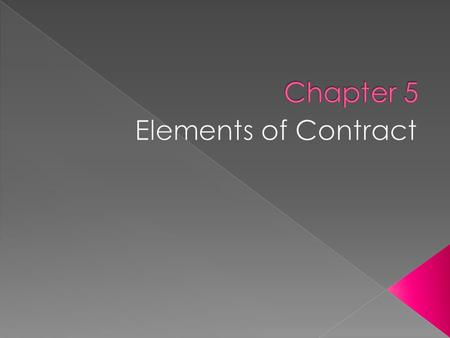 Chapter 5 Elements of Contract.