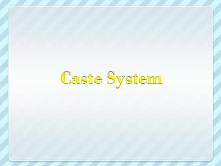 Caste system The Caste systems is a division of society into distinct social classes that are created by birth or occupation The Caste system was originally.