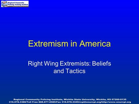Extremism in America Right Wing Extremists: Beliefs and Tactics.