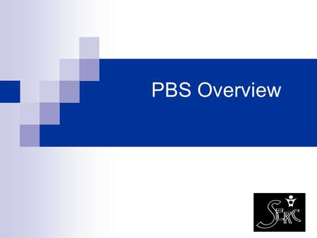 PBS Overview.