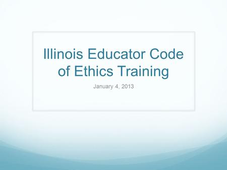 Illinois Educator Code of Ethics Training