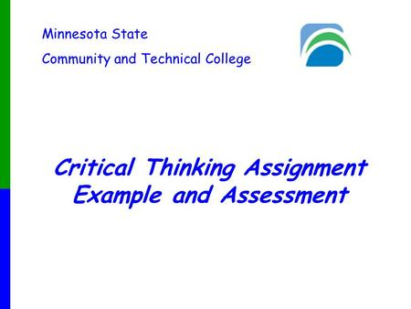 Minnesota State Community and Technical College Critical Thinking Assignment Example and Assessment.