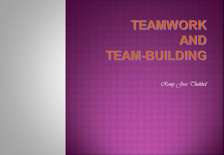 TEAMWORK AND TEAM-BUILDING