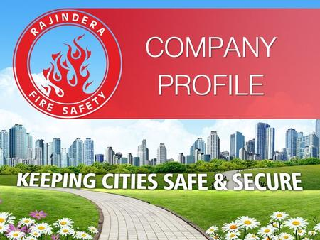  We, at Rajindera Fire Safety are in the business of providing world class Safety & Security Solutions since over a decade with our head office based.