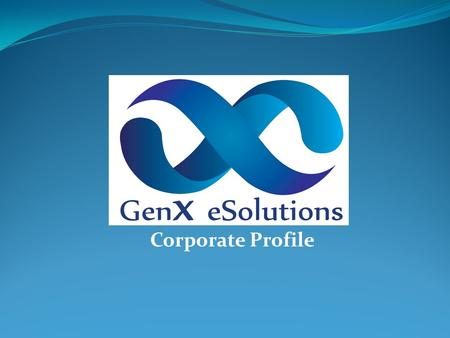 "Corporate Profile. About US ""GenX eSolutions"" is an emerging travel technology company which was established in 2013. We at GenX eSolutions believe in."