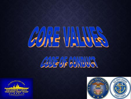 Beliefs, customs, or ideals that a person or organization feels are important Each member has a set of individual values Core Values are a foundation.