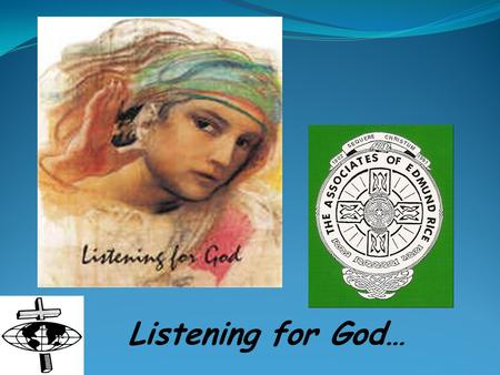 Listening for God…. What does it mean? What is the VISION of the Associates of Edmund Rice?