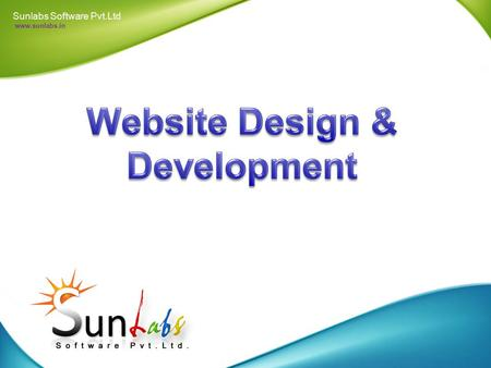 Sunlabs Software Pvt.Ltd www.sunlabs.in Sunlabs Software (P) LIMITED.(SSPL) is one of the excellent service providers in India, offering a software development.