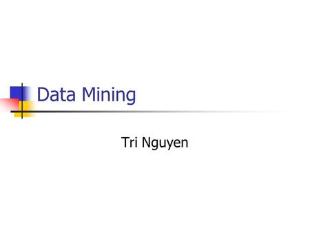 Data Mining Tri Nguyen. Agenda Data Mining As Part of KDD Decision Tree Association Rules Clustering Amazon Data Mining Examples.