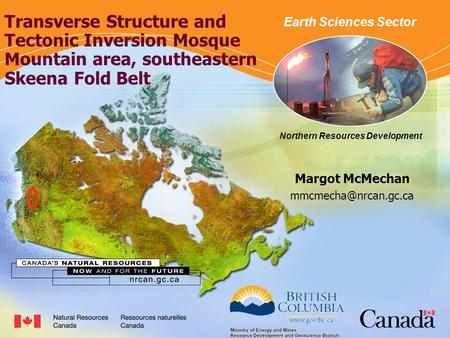 Northern Resources Development Margot McMechan Earth Sciences Sector Northern Resources Development Transverse Structure and Tectonic.