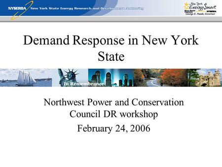Demand Response in New York State Northwest Power and Conservation Council DR workshop February 24, 2006.