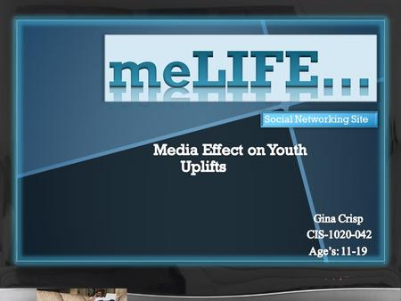Social Networking Site. Media strongly effects youth…