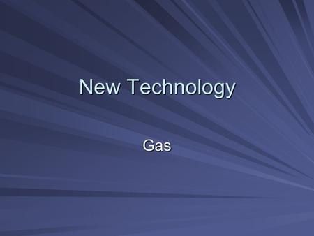 New Technology Gas. Gas was invented to act as a terror weapon to instil confusion and panic amongst the enemy before an attack. Physiological weapon.
