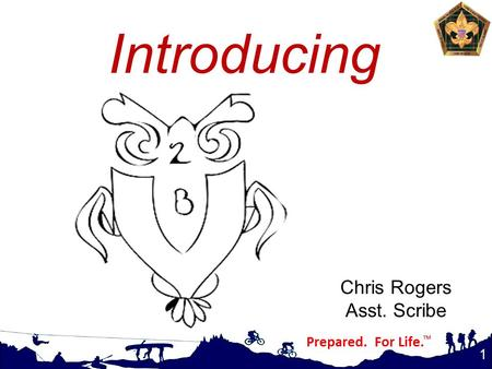 Introducing 1 Chris Rogers Asst. Scribe. Coaching & Mentoring.