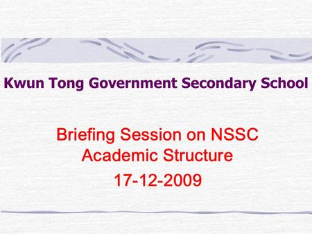Kwun Tong Government Secondary School Briefing Session on NSSC Academic Structure 17-12-2009.