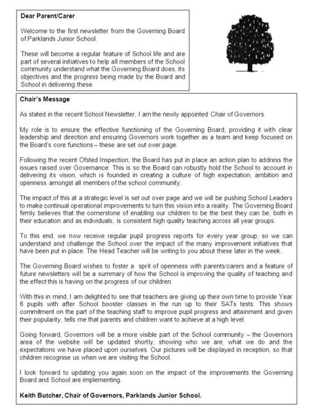 Dear Parent/Carer Welcome to the first newsletter from the Governing Board of Parklands Junior School. These will become a regular feature of School life.