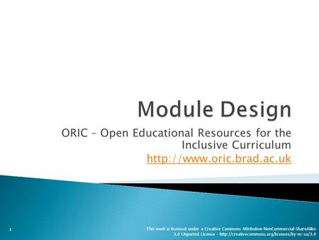 ORIC – Open Educational Resources for the Inclusive Curriculum  1 This work is licensed under a Creative Commons Attribution-NonCommercial-ShareAlike.