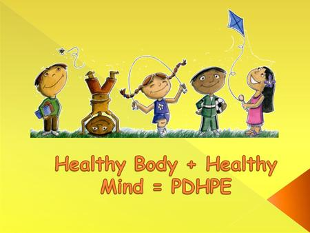  PDHPE is the key to make a difference in children's future health.  It provides children with the tools to lead a healthy, active and fulfilling life.