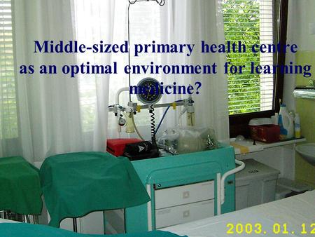 Middle-sized primary health centre as an optimal environment for learning medicine ?