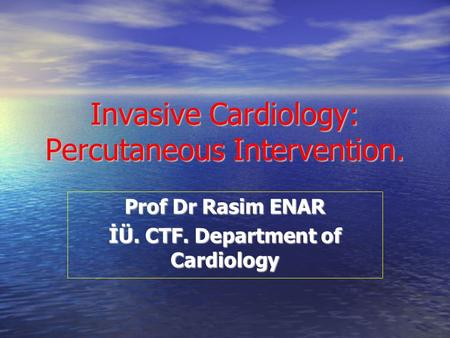 Invasive Cardiology: Percutaneous Intervention.
