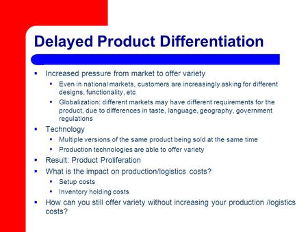 Delayed Product Differentiation