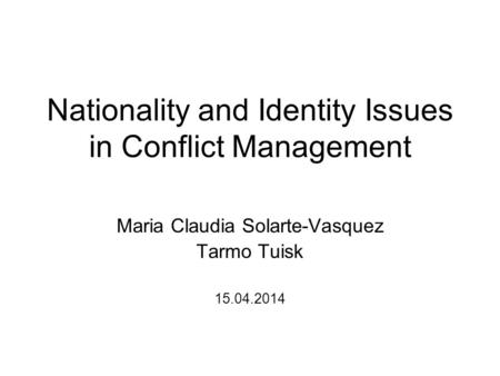 Nationality and Identity Issues in Conflict Management