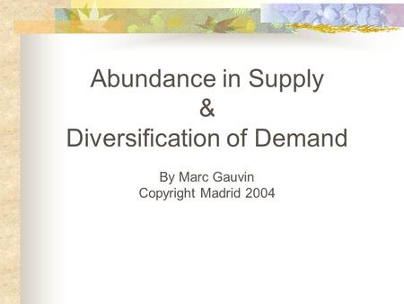 Diversification of Demand