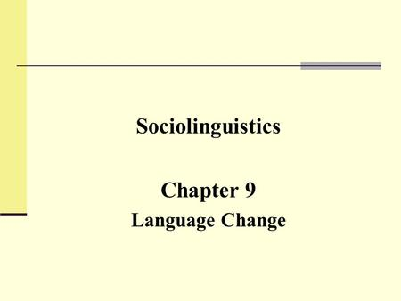 Sociolinguistics Chapter 9