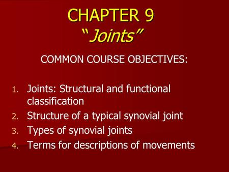COMMON COURSE OBJECTIVES: