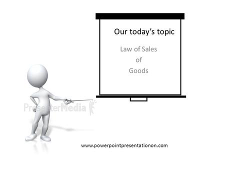 Our today's topic Law of Sales of Goods www.powerpointpresentationon.com.