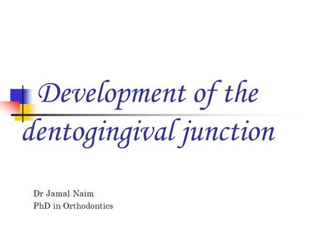 Development of the dentogingival junction