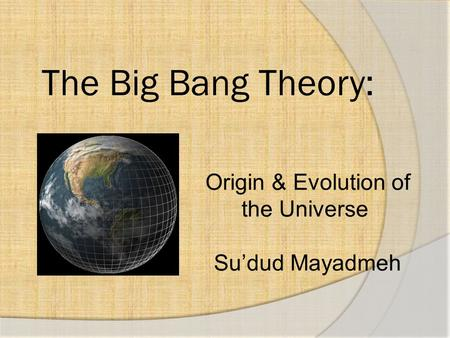 Origin & Evolution of the Universe