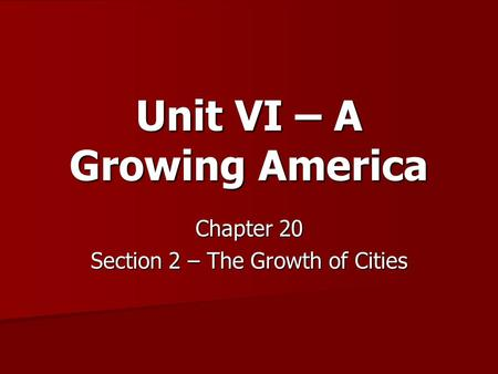 Unit VI – A Growing America