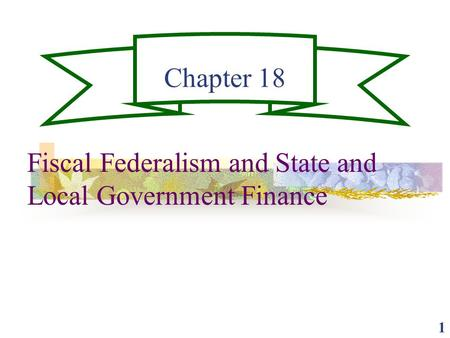 Fiscal Federalism and State and Local Government Finance
