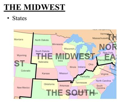 THE MIDWEST States. Midwest Includes: Midwest Environment Rainfall decreases… Steppe – Prairie – Forest SPF.