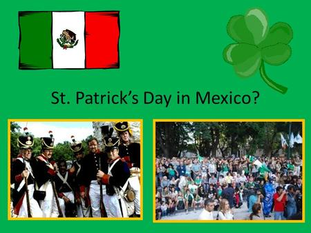 St. Patrick's Day in Mexico?
